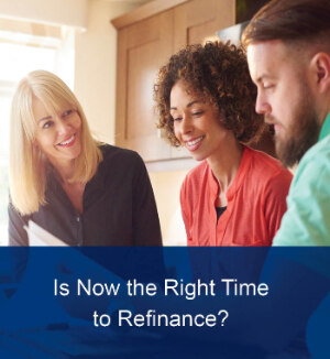 Is Now the Right Time to Refinance
