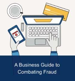 A Business Guide to Combating Fraud