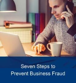Seven Steps to Prevent Business Fraud