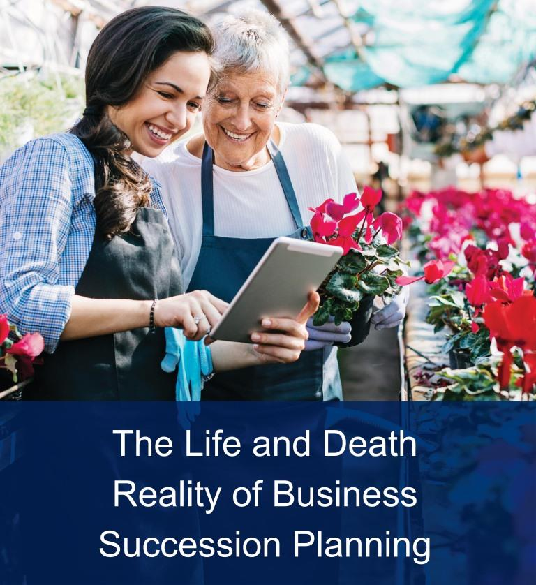 The Life and Death Reality of Business Succession Planning