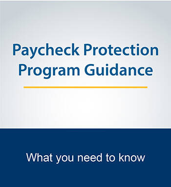 Learn about Paycheck Protection Program Guidance
