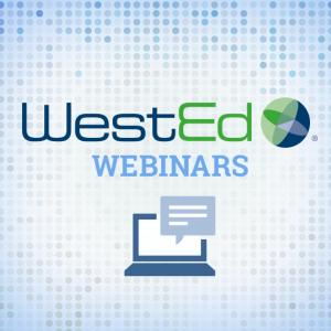 WestEd Webinar