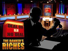 Deal or No Deal The Bankers Riches Slot