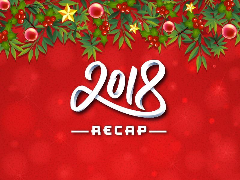 2018 Recap – Changes And Challenges