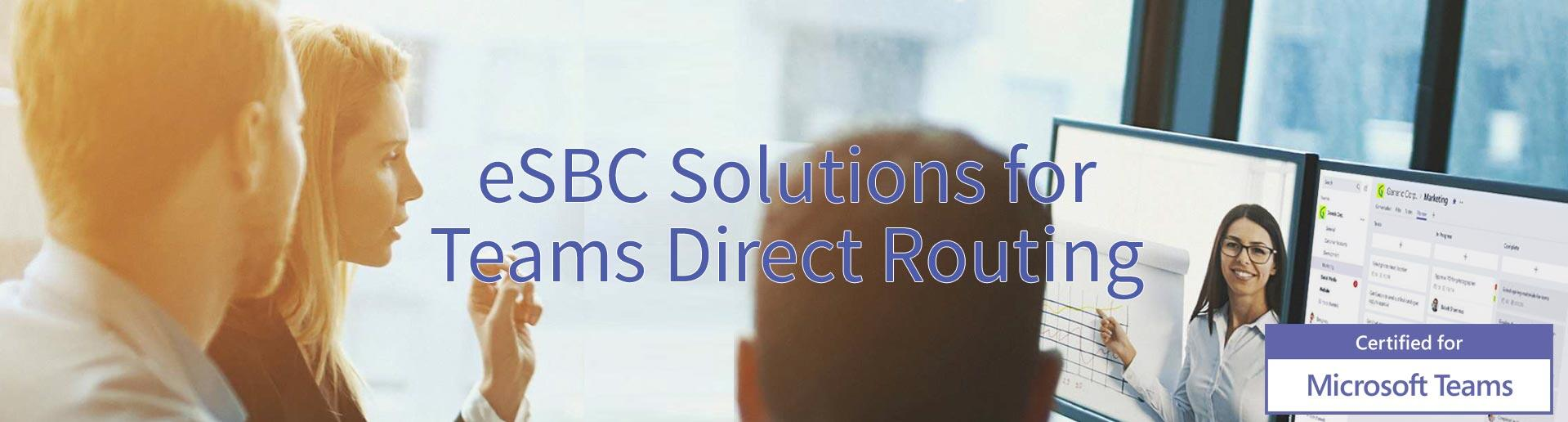 eSBC Solutions for Teams Direct Routing - CERTIFIED for Microsoft TEAMS