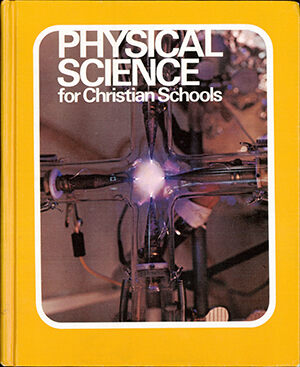 cover of the first edition of Physical Science for Christian Schools