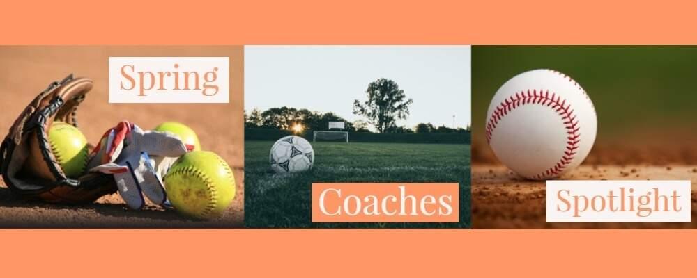 Spring Coaches Spotlight