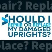 Repair or Replace Damaged Uprights