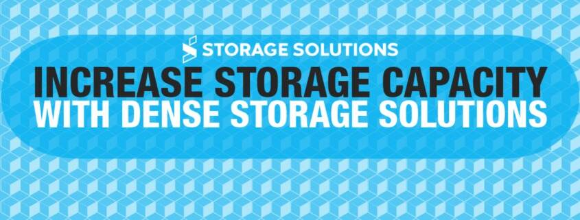 Increase Storage Capacity with Dense Storage Solutions