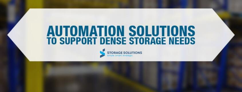 Automation Solutions for Dense Storage