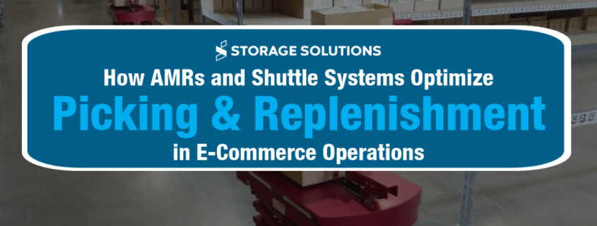 AMRs & Shuttle Systems in Picking and Replenishment